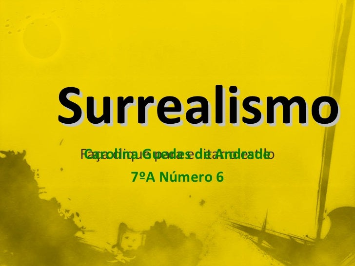 Surrealismo Carolina Guedes de Andrade 7ºA Número 6