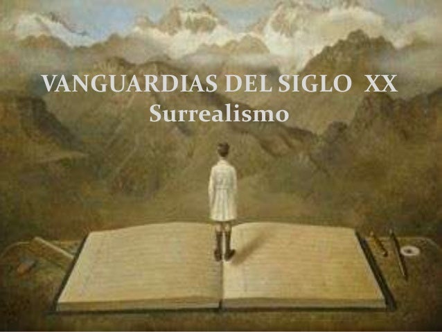 Vanguardias del siglo XX. Pintura surrealista en Europa y su repercusión en América.