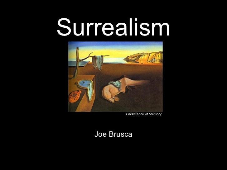 Surrealism           Persistence of Memory   Joe Brusca