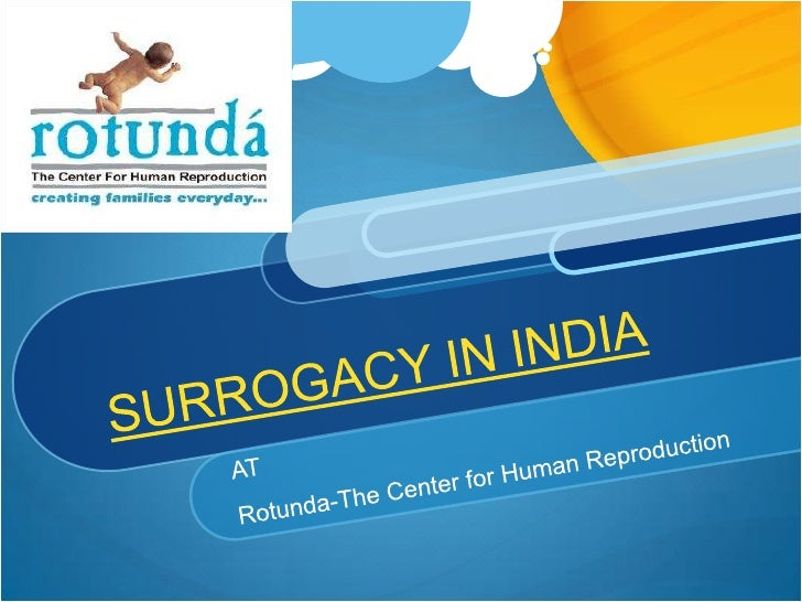 SURROGACY IN INDIA<br />AT<br />Rotunda-The Center for Human Reproduction<br />