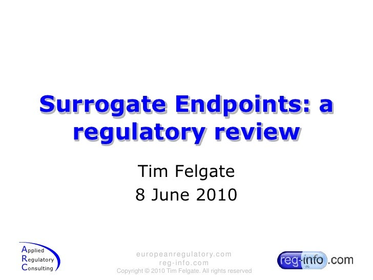 Surrogate Endpoints: a regulatory review<br />Tim Felgate<br />8 June 2010<br />