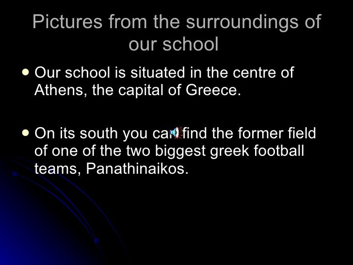 Pictures from the surroundings of our school  <ul><li>Our school is situated in the centre of Athens, the capital of Greec...