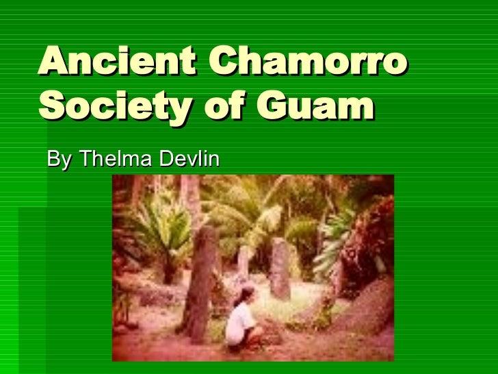 Ancient Chamorro Society of Guam By Thelma Devlin