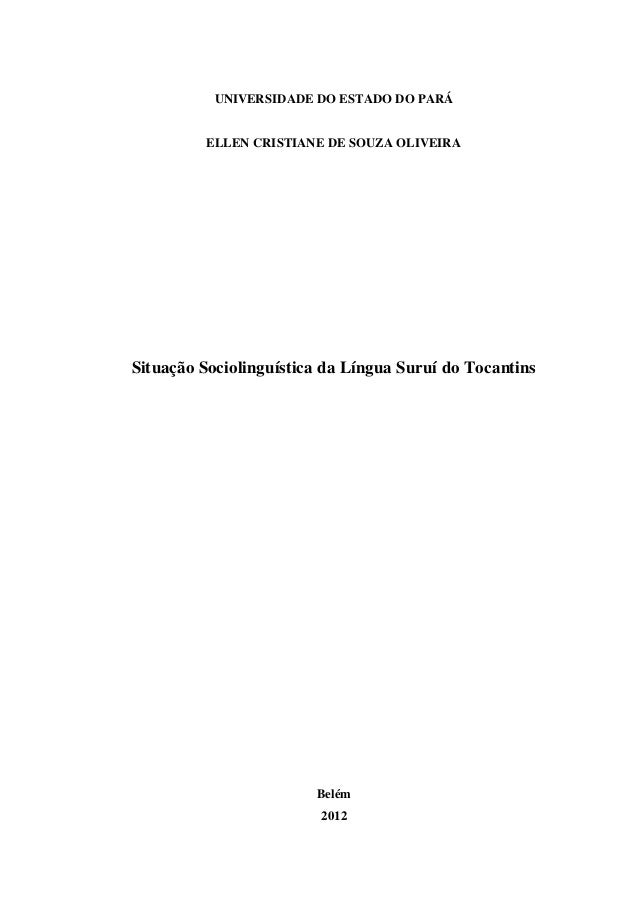 UNIVERSIDADE DO ESTADO DO PARÁ         ELLEN CRISTIANE DE SOUZA OLIVEIRASituação Sociolinguística da Língua Suruí do Tocan...