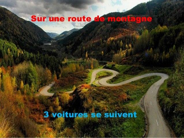 Sur une route de montagne  3 voitures se suivent