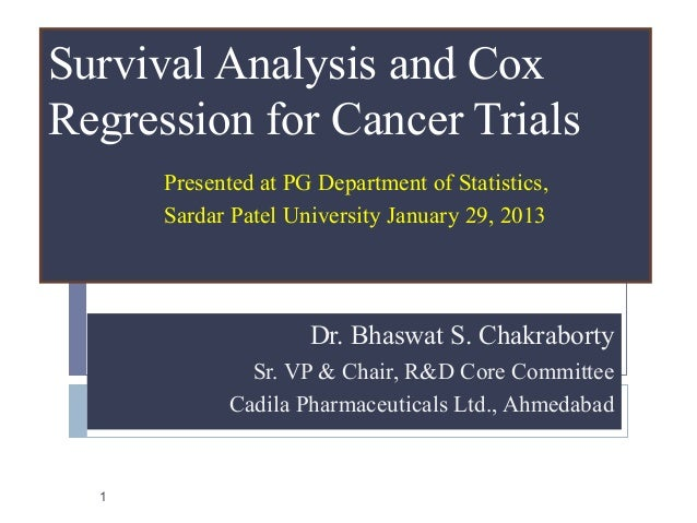Survival Analysis and CoxRegression for Cancer Trials      Presented at PG Department of Statistics,      Sardar Patel Uni...