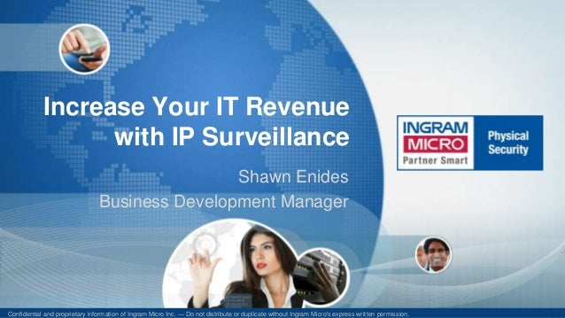 Confidential and proprietary information of Ingram Micro Inc. — Do not distribute or duplicate without Ingram Micro's expr...