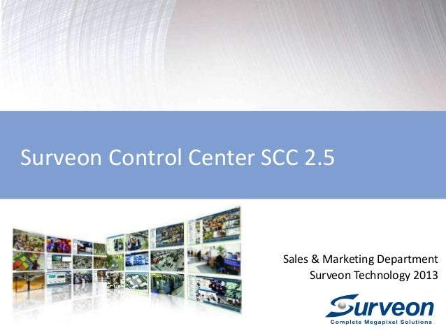 Surveon Control Center SCC 2.5  Sales & Marketing Department Surveon Technology 2013