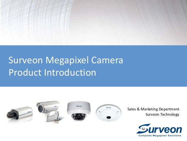 Surveon Megapixel Camera Product Introduction Sales & Marketing Department Surveon Technology