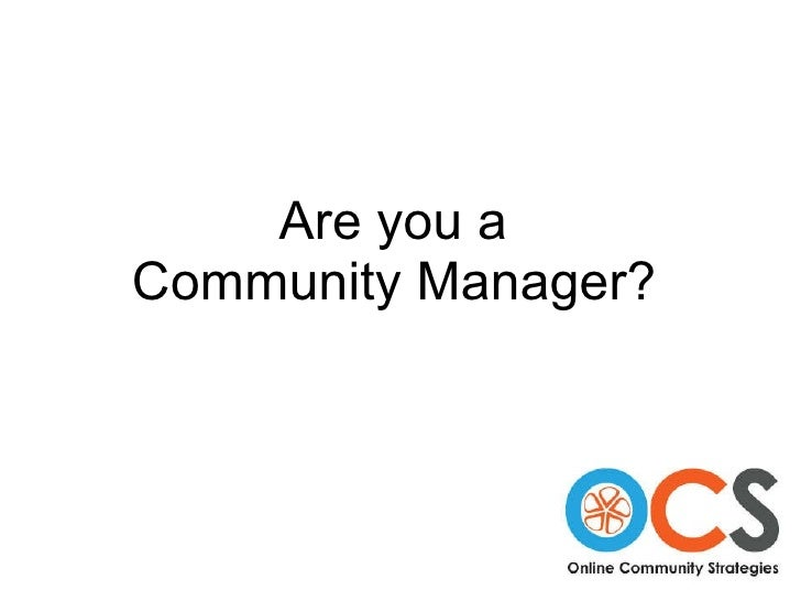 Are you a  Community Manager?