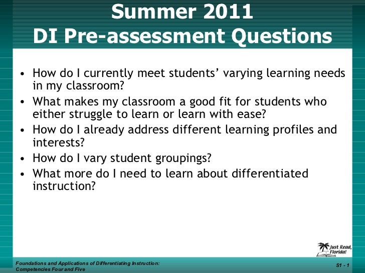 Summer 2011 DI Pre-assessment Questions <ul><li>How do I currently meet students' varying learning needs in my classroom? ...