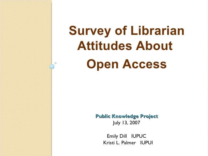 <ul><li>Public Knowledge Project </li></ul><ul><li>July 13, 2007 </li></ul><ul><li>Emily Dill  IUPUC </li></ul><ul><li>Kri...