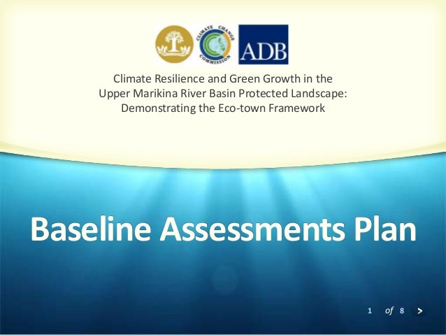 1 of 8 Baseline Assessments Plan Climate Resilience and Green Growth in the Upper Marikina River Basin Protected Landscape...