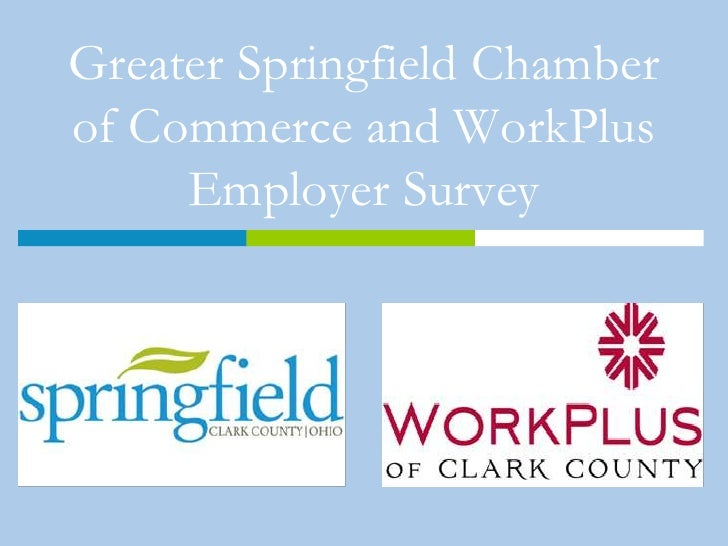 Greater Springfield Chamber of Commerce and WorkPlus Employer Survey<br />