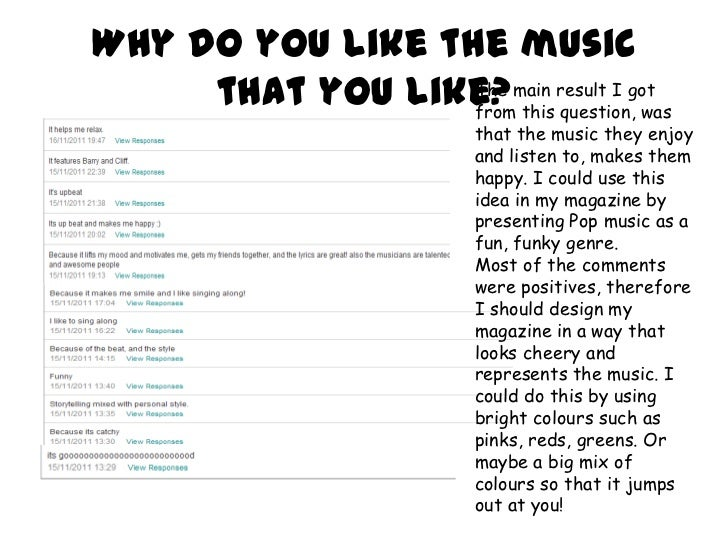Why do you like the music that you like?