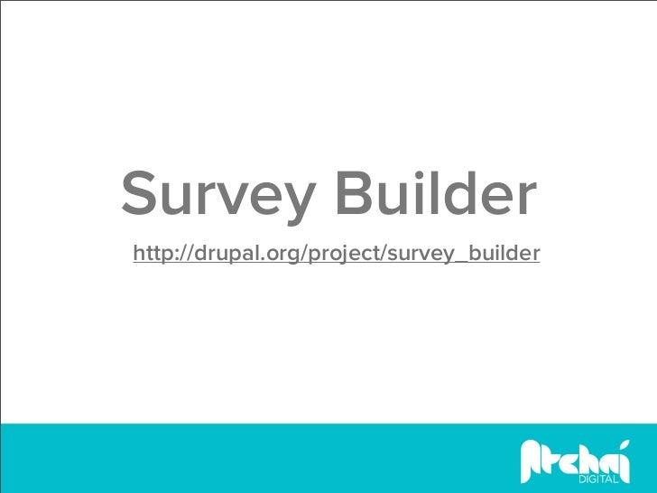 Survey Builderhttp://drupal.org/project/survey_builder