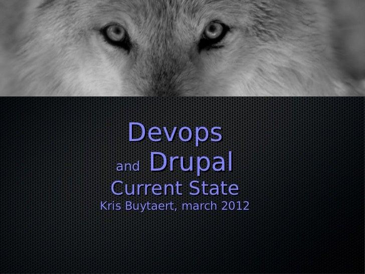 Devops  and Drupal Current StateKris Buytaert, march 2012