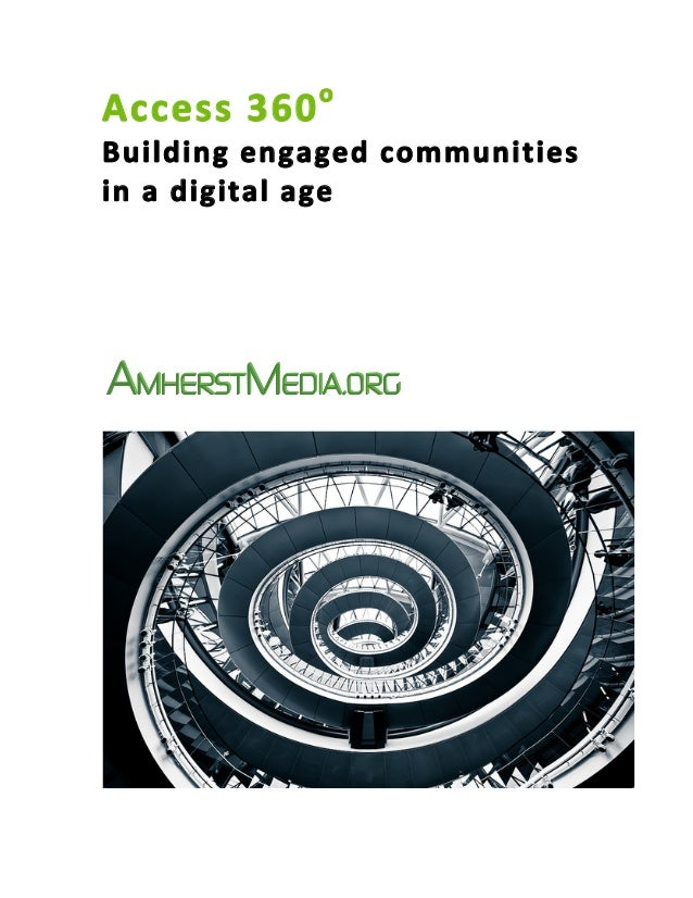 oAccess 360  Building engaged communities in a digital age               AMHERSTMEDIA .ORG...
