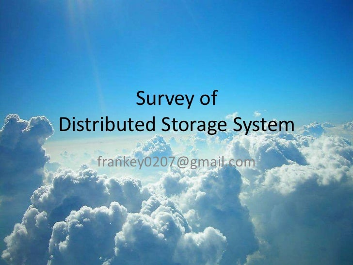 Survey of Distributed Storage System<br />frankey0207@gmail.com<br />