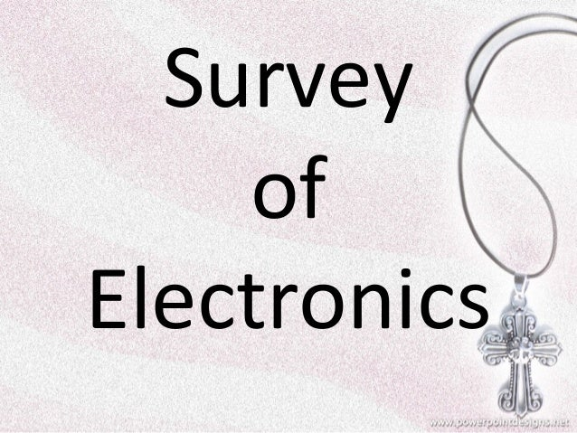 Survey of electronics