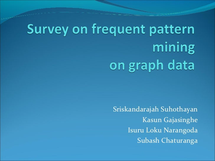 Survey on Frequent Pattern Mining on Graph Data - Slides