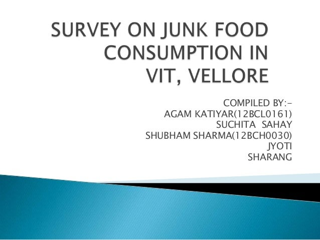 Survey on junk food consumption in vit