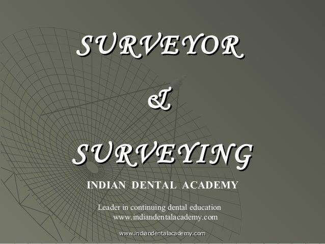 Surveyors and surveying/ dentistry dental implants