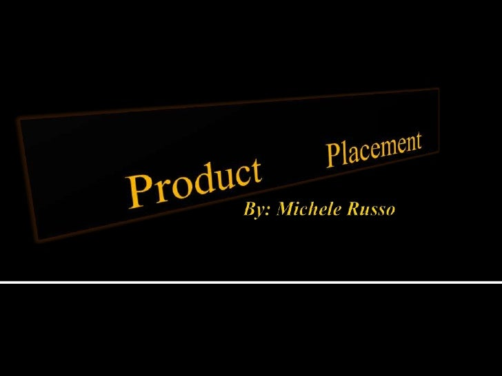 By: Michele Russo<br />ProductPlacement<br />