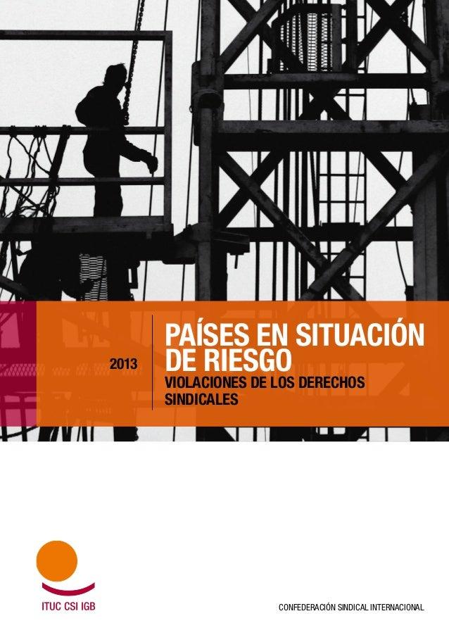 Países en situación de riesgo: violaciones de los derechos sindicales. Informe 2013