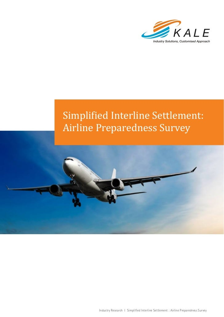 Simplified Interline Settlement:Airline Preparedness Survey        Industry Research I Simplified Interline Settlement : A...