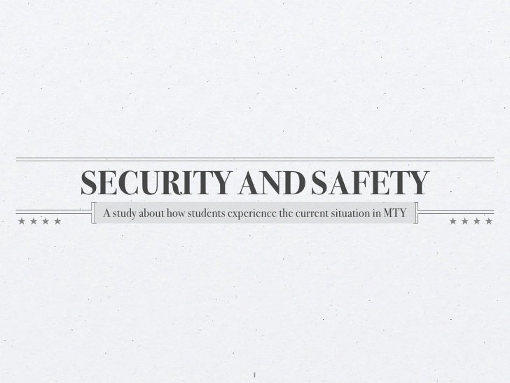SECURITY AND SAFETY  A study about how students experience the current situation in MTY                                   ...