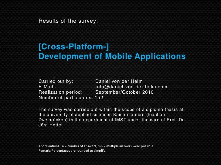 Results of the survey:[Cross-Platform-]Development of Mobile ApplicationsCarried out by:                     Daniel von de...