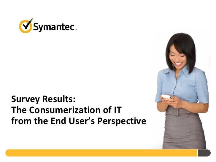 Survey Results: The consumerization of it from the end user's perspective