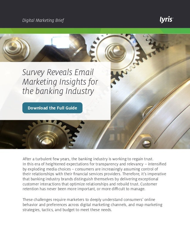 Digital Marketing Brief  Survey Reveals Email Marketing Insights for the banking Industry Download the Full Guide  After a...