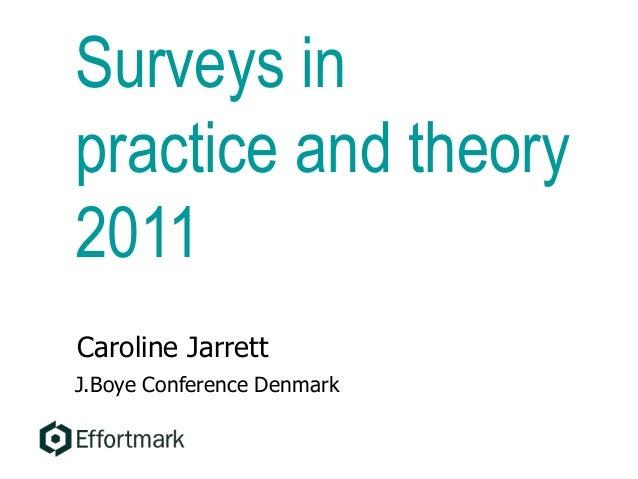 Surveys in practice and theory 2011 Caroline Jarrett J.Boye Conference Denmark