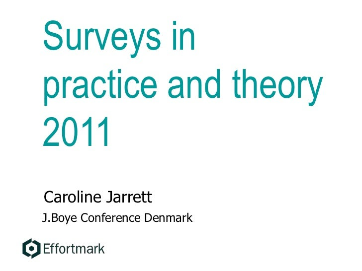 Surveys in practice and theory