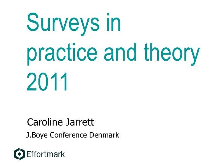 Surveys inpractice and theory2011Caroline JarrettJ.Boye Conference Denmark