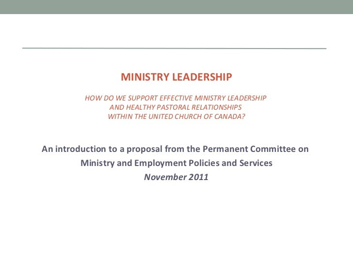 MINISTRY LEADERSHIP HOW DO WE SUPPORT EFFECTIVE MINISTRY LEADERSHIP  AND HEALTHY PASTORAL RELATIONSHIPS  WITHIN THE UNITED...