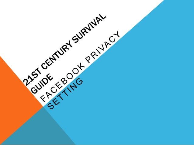 Survival guide: Facebook Privacy Settings