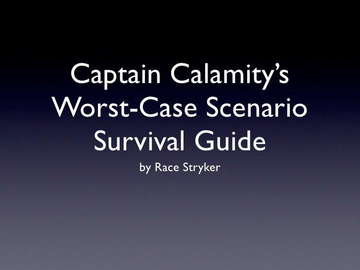 Captain Calamity's Worst-Case Scenario   Survival Guide       by Race Stryker