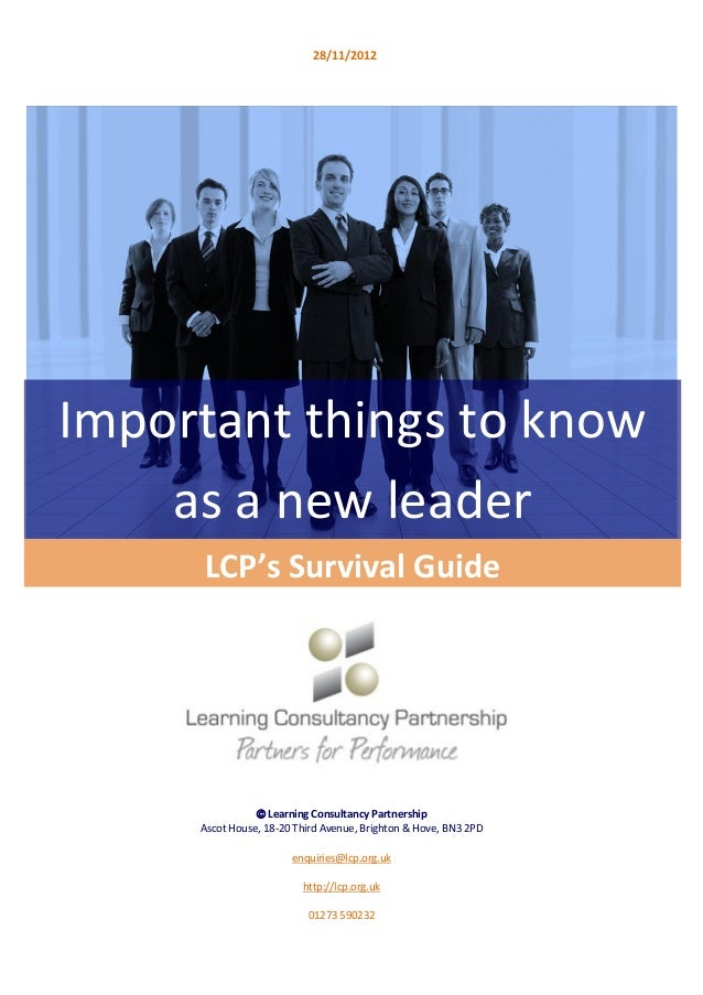 28/11/2012Important things to know    as a new leader     LCP's Survival Guide                 Learning Consultancy Partn...