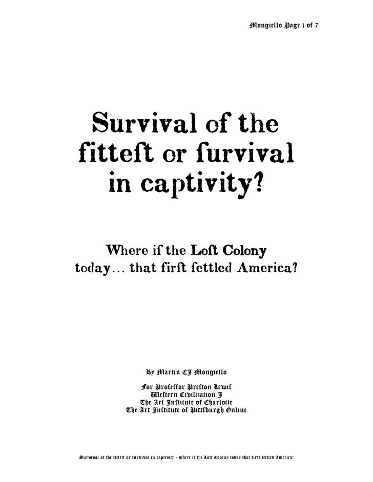 Survival Of The Fittest Or Survival In Captivity   By Martin Cj Mongiello