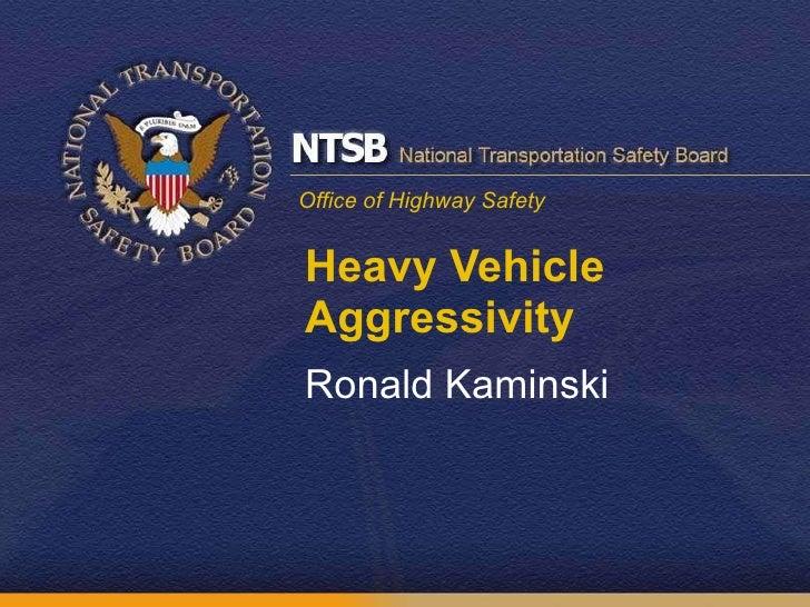 Heavy Vehicle Aggressivity Ronald Kaminski