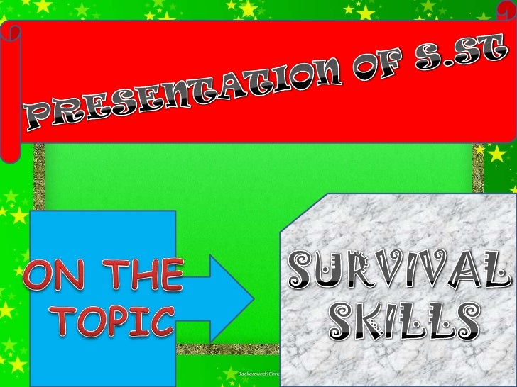 Survival skills are techniques a person may use in adangerous situation (e.g. natural disasters) to savethemselves or othe...