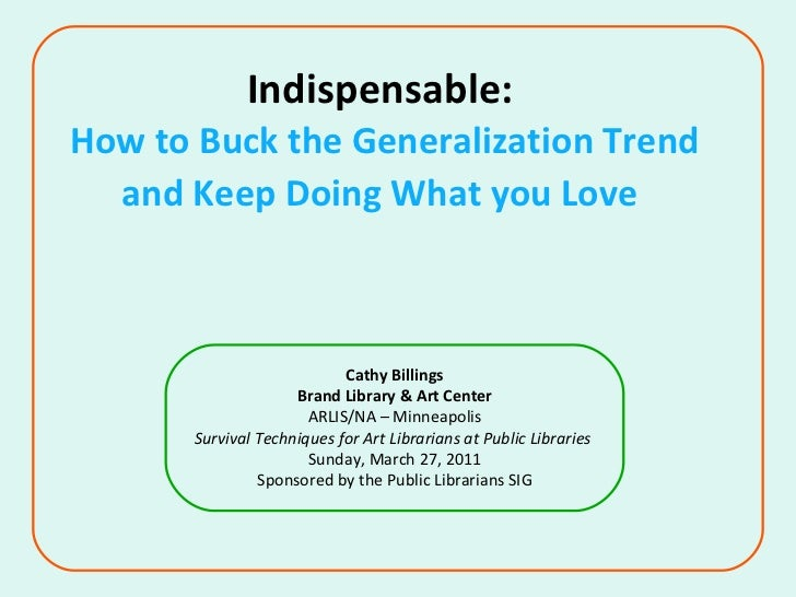Indispensable:  How to Buck the Generalization Trend and Keep Doing What you Love   Cathy Billings Brand Library & Art Cen...