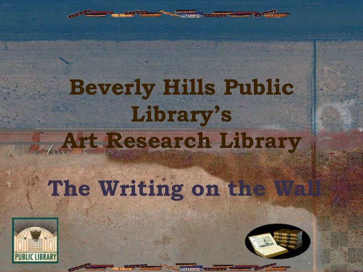 Beverly Hills Public Library's Art Research Library<br />The Writing on the Wall<br />