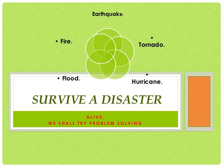 Survive in a disaster