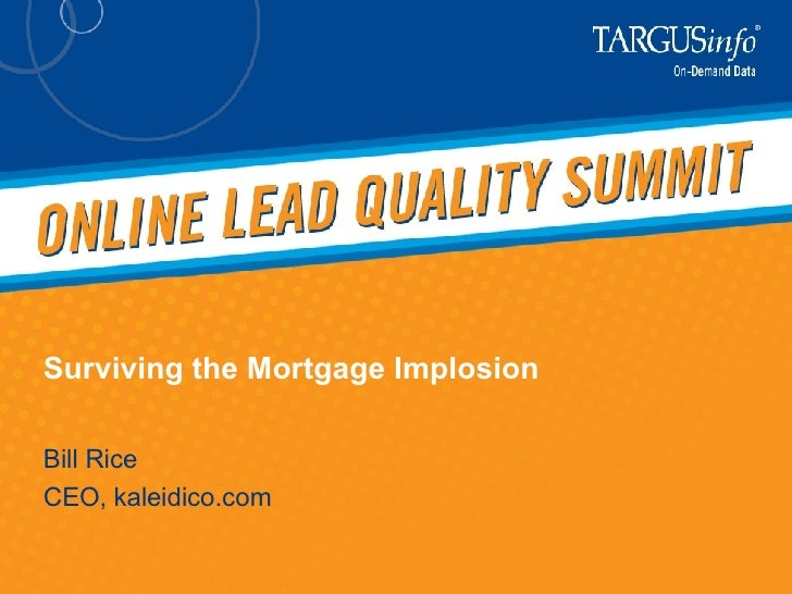 Surviving the Mortgage Implosion--Online Lead Quality Summit