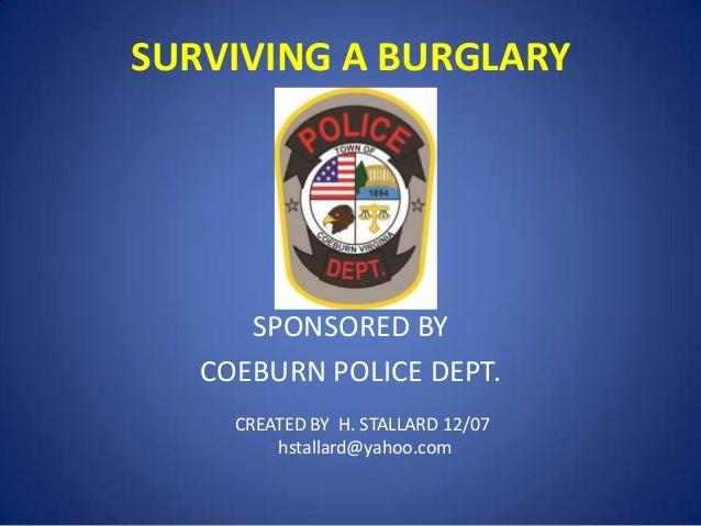 SURVIVING A BURGLARY  SPONSORED BY COEBURN POLICE DEPT. CREATED BY H. STALLARD 12/07 hstallard@yahoo.com