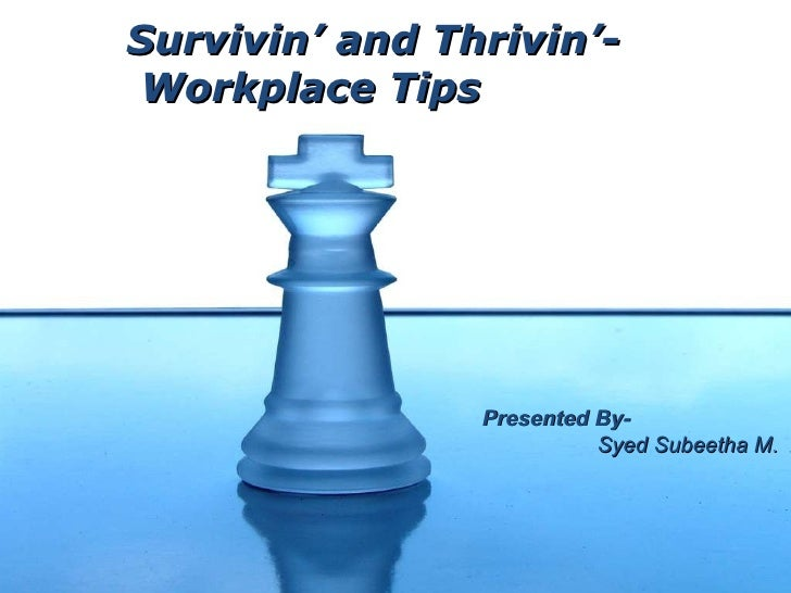 Survivin' and Thrivin'- Workplace Tips .